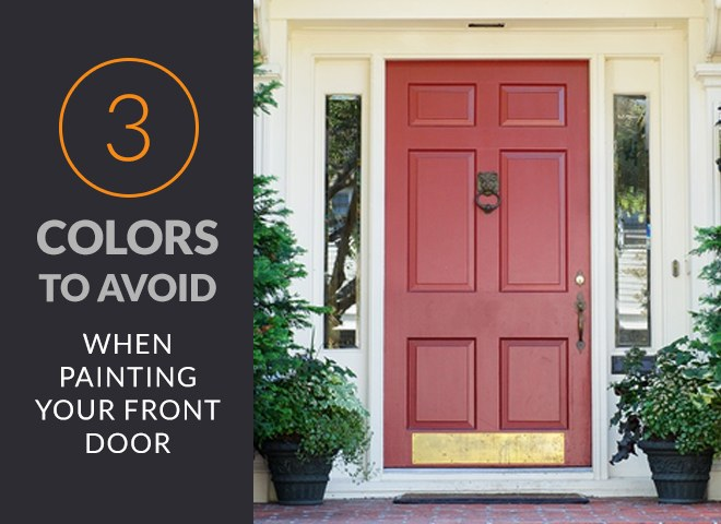 3 Colors To Avoid For Painting A Front Door